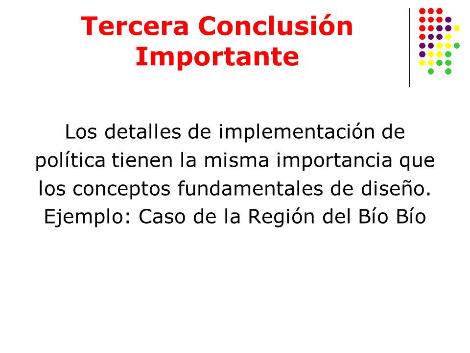 Tercera Conclusión Importante Los detalles de implementación de política tienen la misma importancia que los conceptos fundamentales de diseño. Ejempl