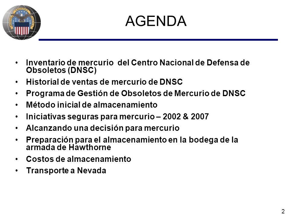 2 AGENDA Inventario de mercurio del Centro Nacional de Defensa de Obsoletos (DNSC) Historial de ventas de mercurio de DNSC Programa de Gestión de Obso