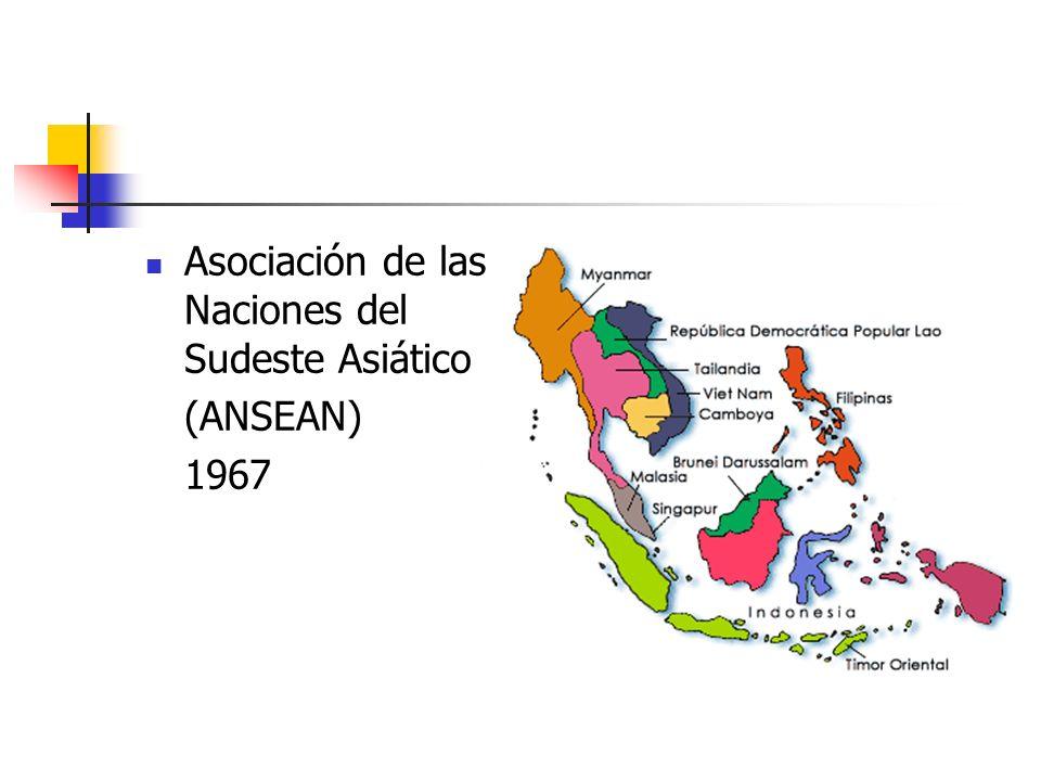 Asociación de las Naciones del Sudeste Asiático (ANSEAN) 1967
