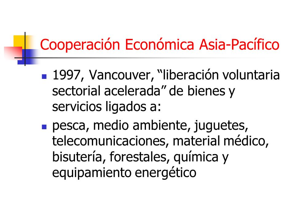 Cooperación Económica Asia-Pacífico 1997, Vancouver, liberación voluntaria sectorial acelerada de bienes y servicios ligados a: pesca, medio ambiente,