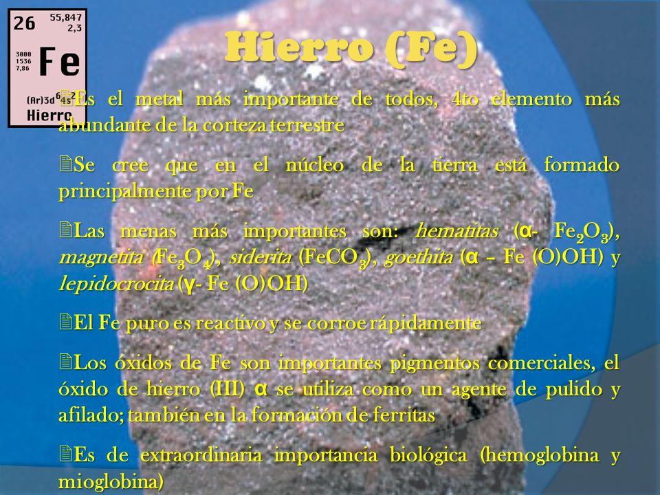 Hierro (Fe) Es el metal más importante de todos, 4to elemento más abundante de la corteza terrestre Es el metal más importante de todos, 4to elemento