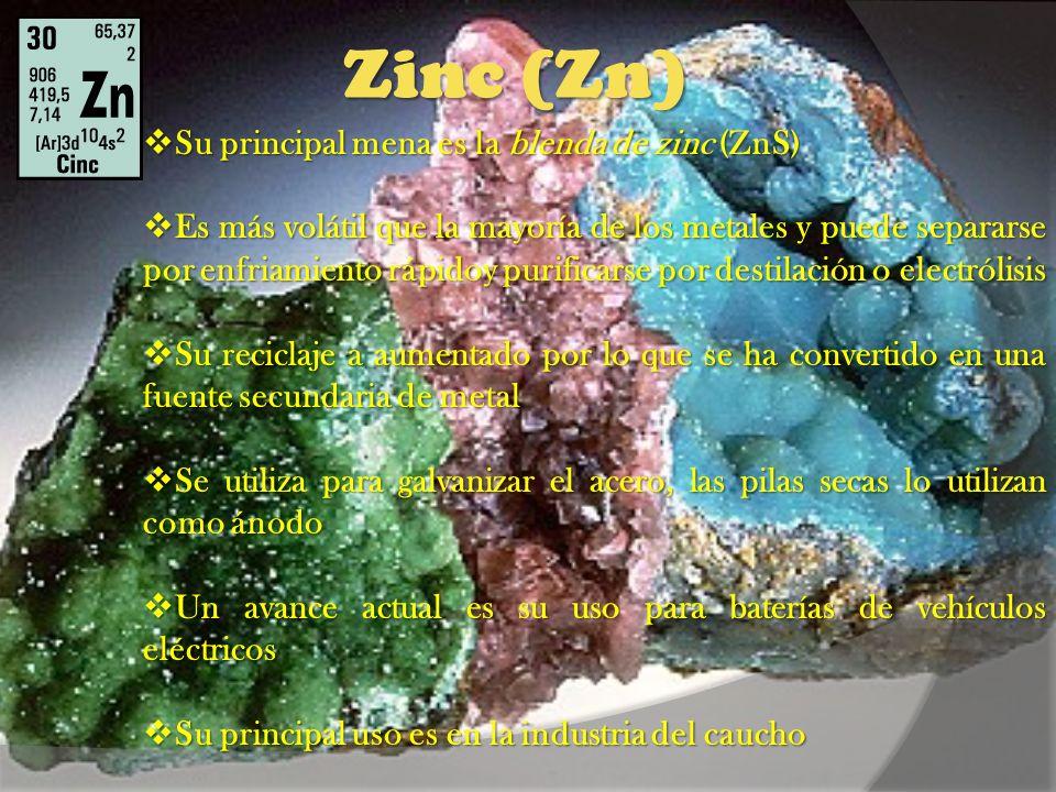 Zinc (Zn) Su principal mena es la blenda de zinc (ZnS) Su principal mena es la blenda de zinc (ZnS) Es más volátil que la mayoría de los metales y pue