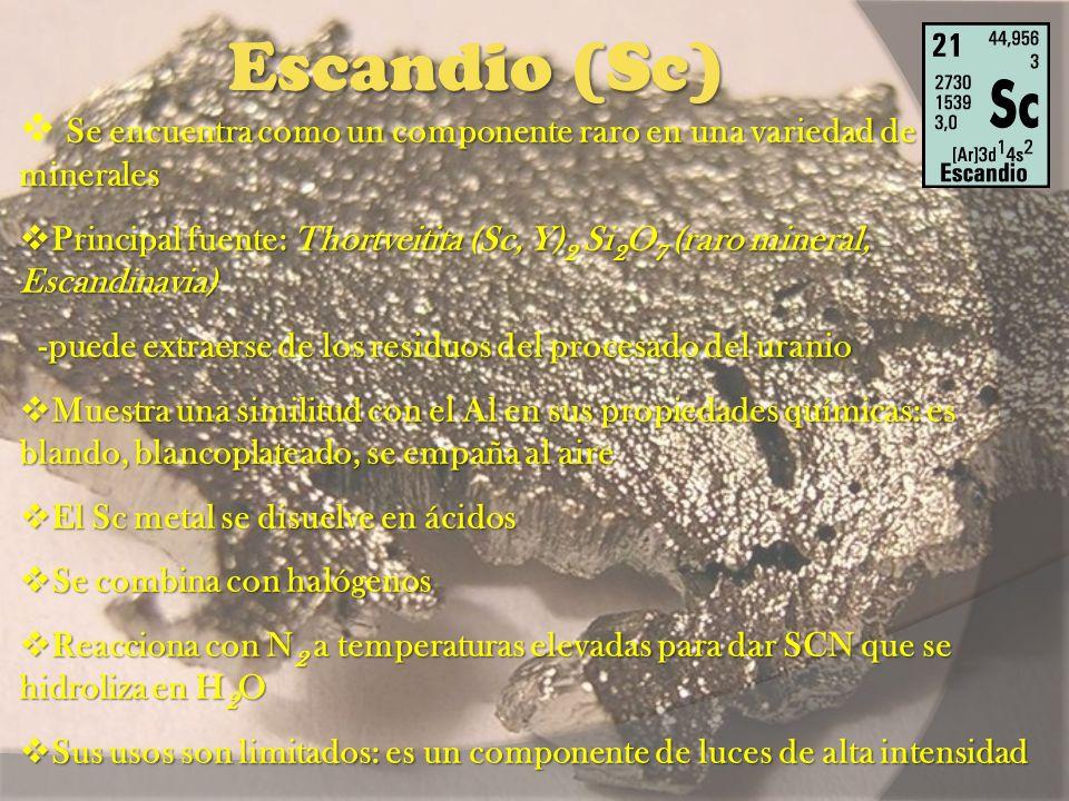 Escandio (Sc) Se encuentra como un componente raro en una variedad de minerales Principal fuente: Thortveitita (Sc, Y) 2 Si 2 O 7 (raro mineral, Escan