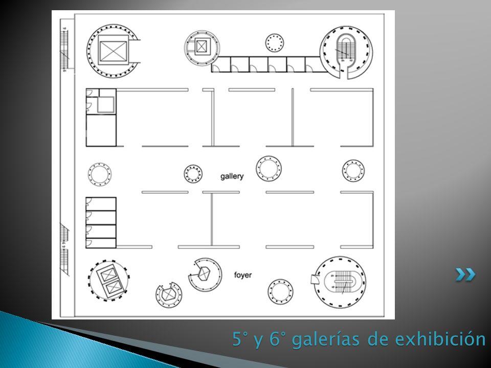 5° y 6° galerías de exhibición