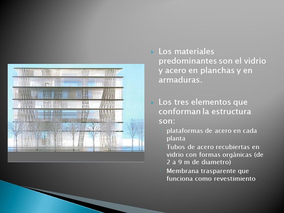Los materiales predominantes son el vidrio y acero en planchas y en armaduras. Los tres elementos que conforman la estructura son: plataformas de acer