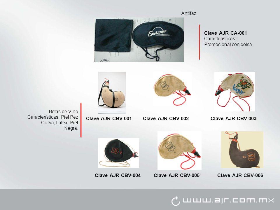 Clave AJR CA-001 Características: Promocional con bolsa. Clave AJR CBV-001 Clave AJR CBV-006Clave AJR CBV-005Clave AJR CBV-004 Clave AJR CBV-003Clave