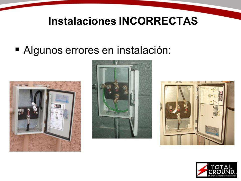Instalaciones INCORRECTAS Algunos errores en instalación: