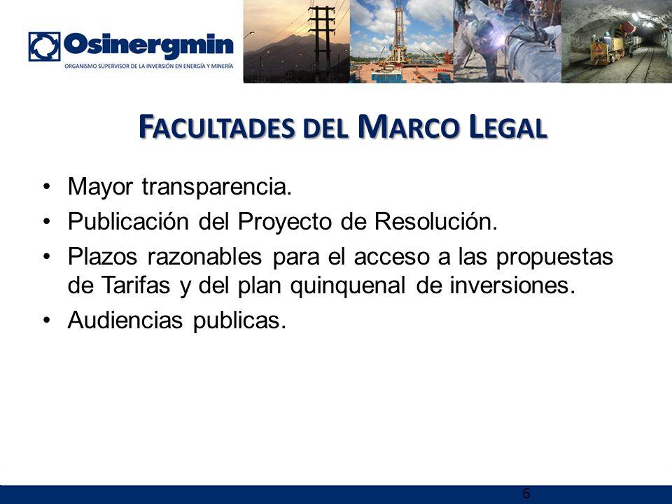 6 F ACULTADES DEL M ARCO L EGAL Mayor transparencia.