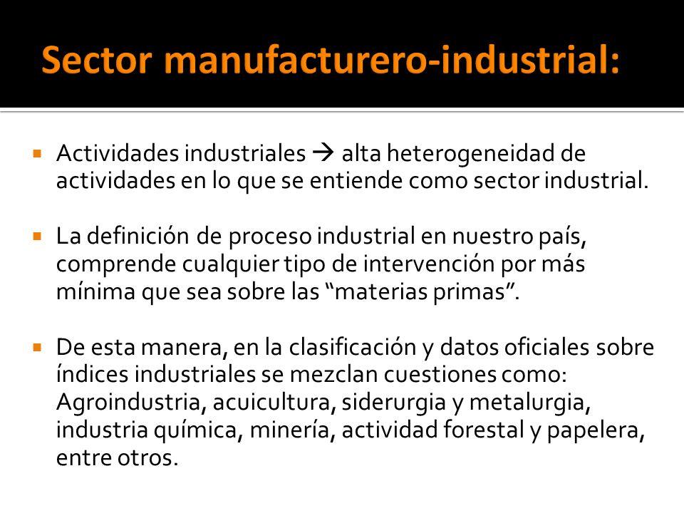 Actividades industriales alta heterogeneidad de actividades en lo que se entiende como sector industrial.