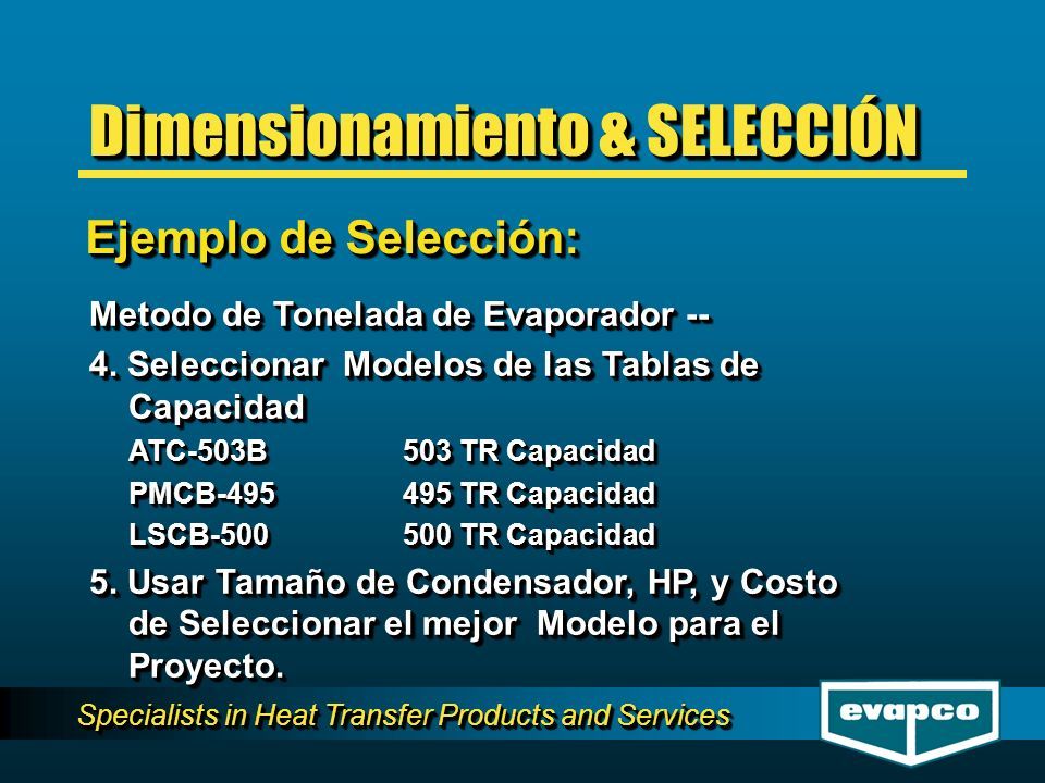 Specialists in Heat Transfer Products and Services Metodo de Tonelada de Evaporador -- 4. Seleccionar Modelos de las Tablas de Capacidad ATC-503B 503