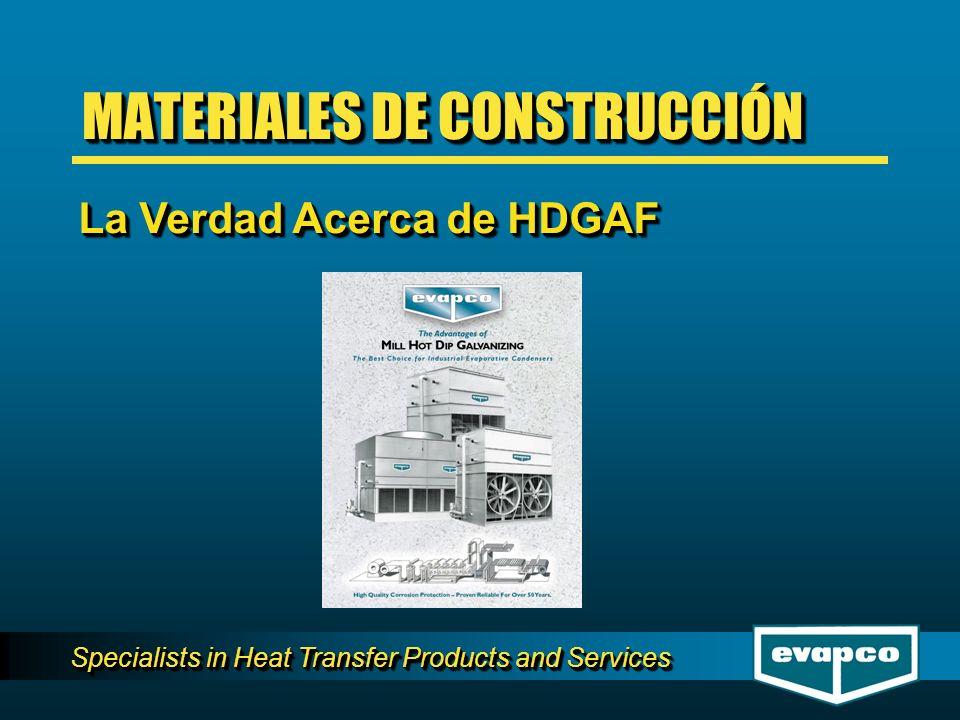 Specialists in Heat Transfer Products and Services SELECCIÓN Y APLICACIÓN DE CONDENSADORES EVAPORATIVOS SELECCIÓN Y APLICACIÓN DE CONDENSADORES EVAPORATIVOS