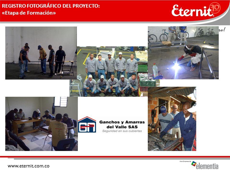 www.eternit.com.co REGISTRO FOTOGRÁFICO DEL PROYECTO: «Etapa de Formación»