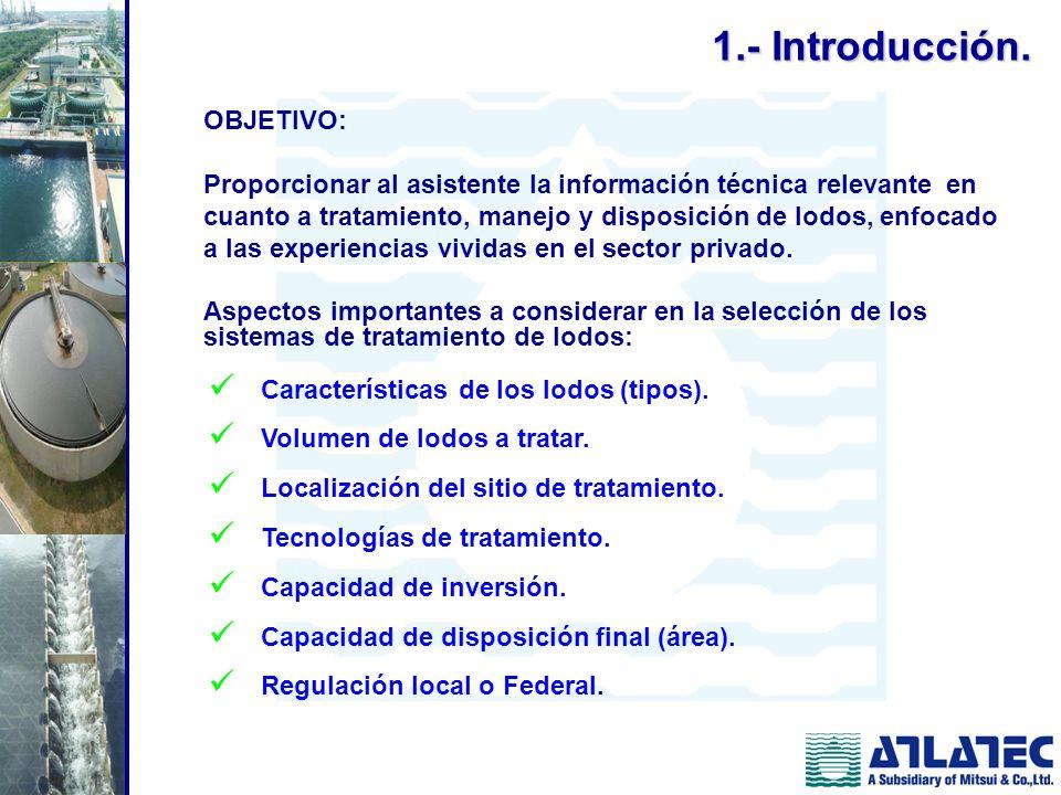 1.- Introducción. Características de los lodos (tipos). Volumen de lodos a tratar. Localización del sitio de tratamiento. Tecnologías de tratamiento.