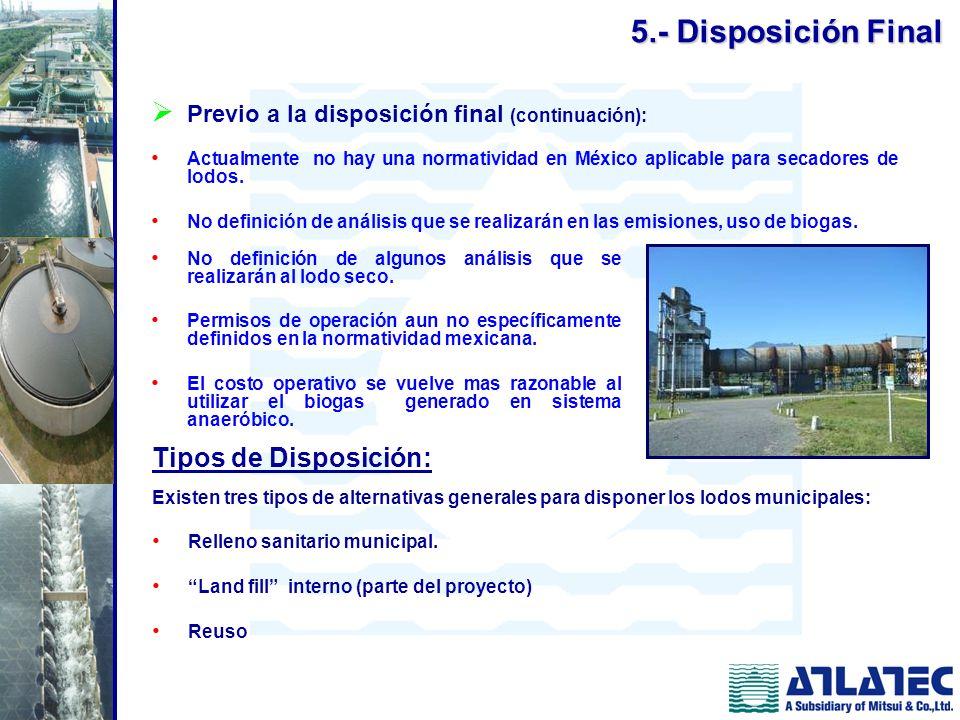 No definición de algunos análisis que se realizarán al lodo seco. Permisos de operación aun no específicamente definidos en la normatividad mexicana.