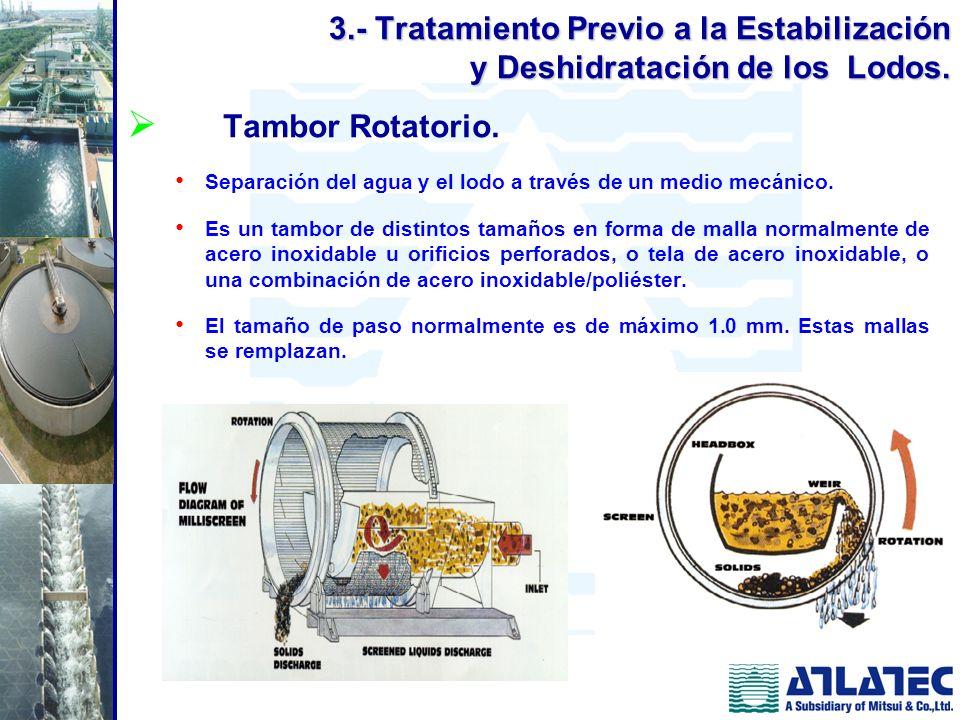 Tambor Rotatorio. Separación del agua y el lodo a través de un medio mecánico. Es un tambor de distintos tamaños en forma de malla normalmente de acer