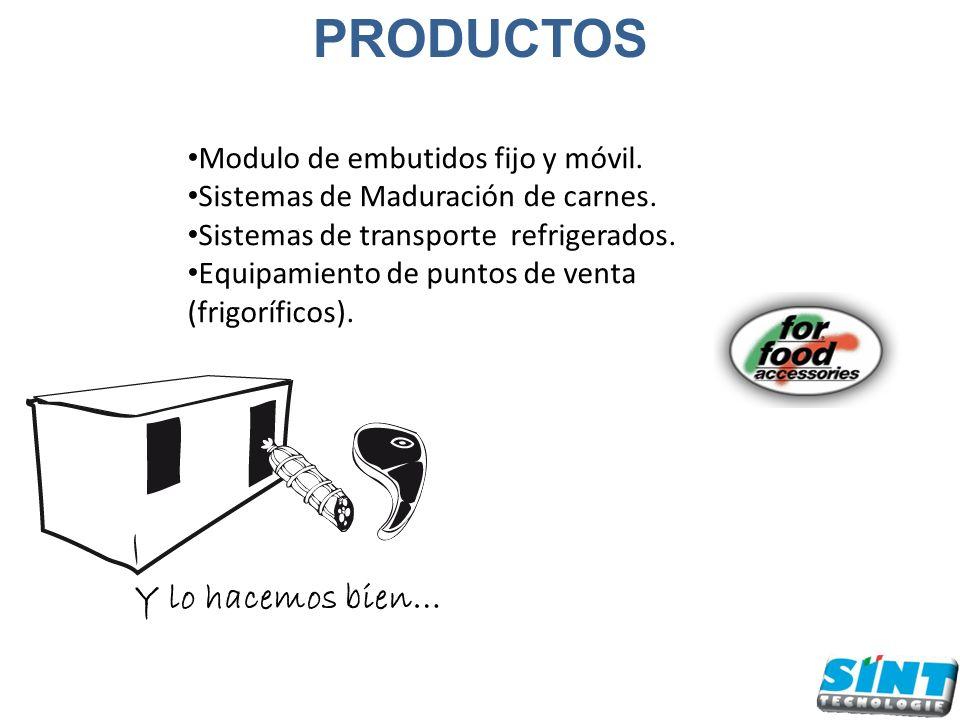 PRODUCTOS Modulo de embutidos fijo y móvil. Sistemas de Maduración de carnes. Sistemas de transporte refrigerados. Equipamiento de puntos de venta (fr