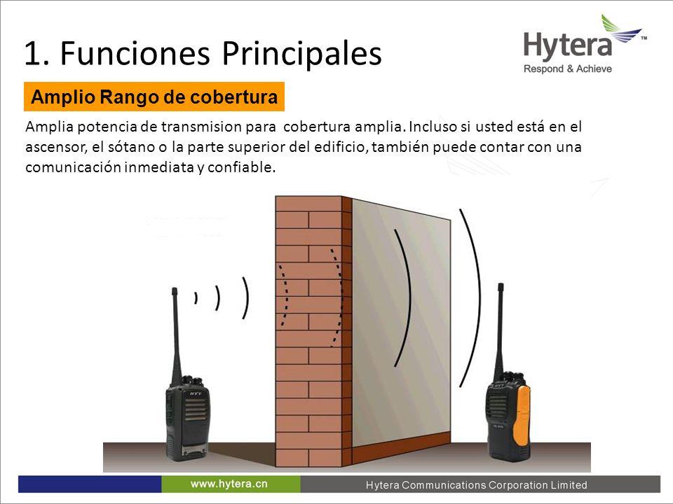 1. Main Functions Amplia potencia de transmision para cobertura amplia. Incluso si usted está en el ascensor, el sótano o la parte superior del edific