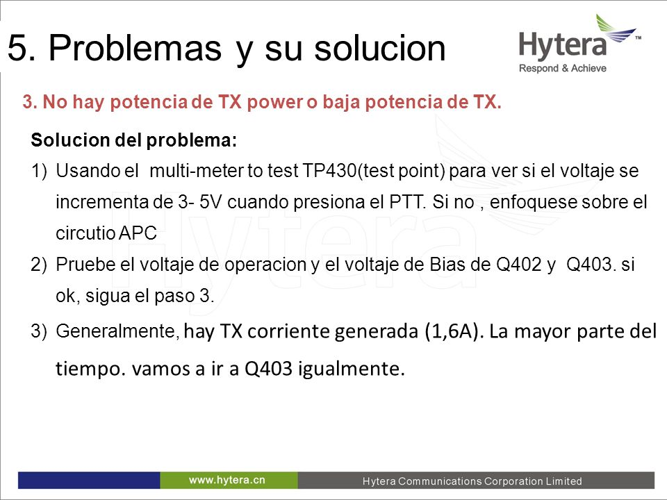5. Trouble shooting 3. No hay potencia de TX power o baja potencia de TX. Solucion del problema: 1)Usando el multi-meter to test TP430(test point) par