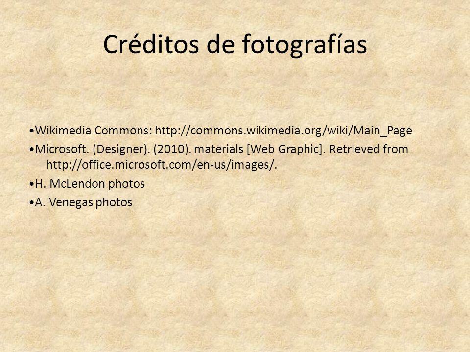 Créditos de fotografías Wikimedia Commons: http://commons.wikimedia.org/wiki/Main_Page Microsoft.