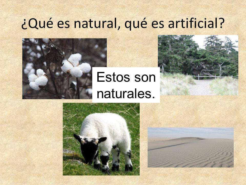 ¿Qué es natural, qué es artificial? Estos son naturales.