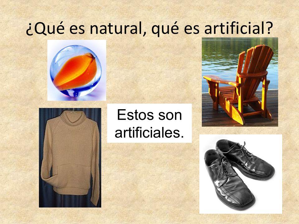 ¿Qué es natural, qué es artificial? Estos son artificiales.