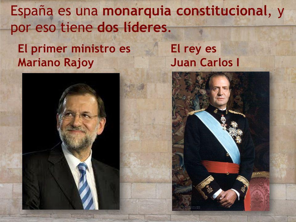 España es una monarquia constitucional, y por eso tiene dos líderes. El primer ministro es Mariano Rajoy El rey es Juan Carlos I
