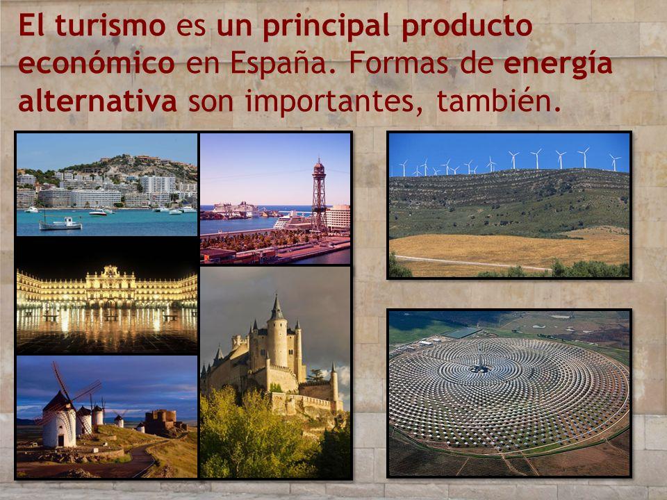 El turismo es un principal producto económico en España. Formas de energía alternativa son importantes, también.