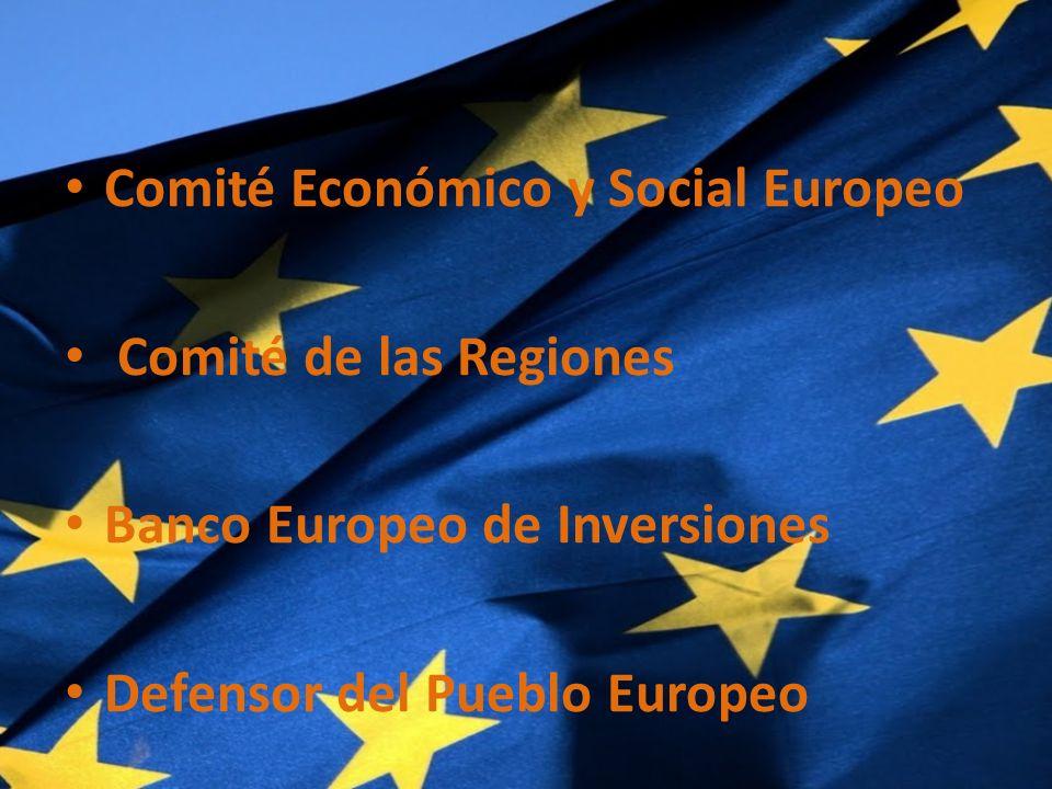 Comité Económico y Social Europeo Comité de las Regiones Banco Europeo de Inversiones Defensor del Pueblo Europeo