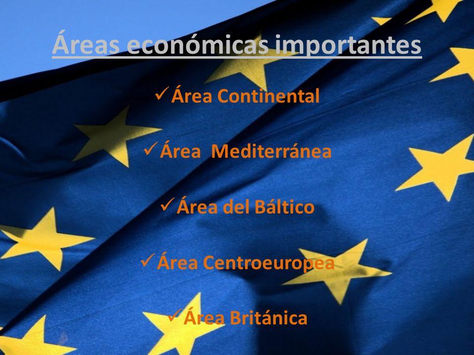 Áreas económicas importantes Área Continental Área Mediterránea Área del Báltico Área Centroeuropea Área Británica