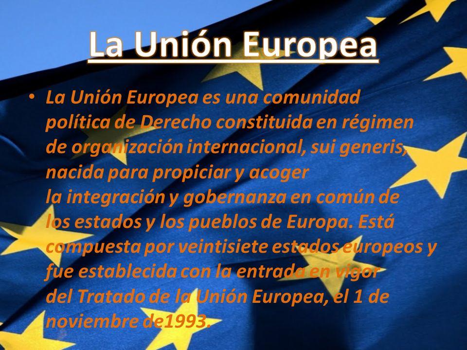 La Unión Europea es una comunidad política de Derecho constituida en régimen de organización internacional, sui generis, nacida para propiciar y acoger la integración y gobernanza en común de los estados y los pueblos de Europa.
