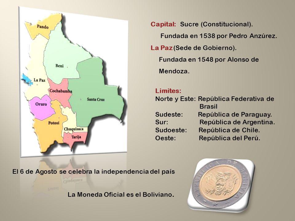 Capital: Sucre (Constitucional). Fundada en 1538 por Pedro Anzúrez. La Paz (Sede de Gobierno). Fundada en 1548 por Alonso de Mendoza. Limites: Norte y