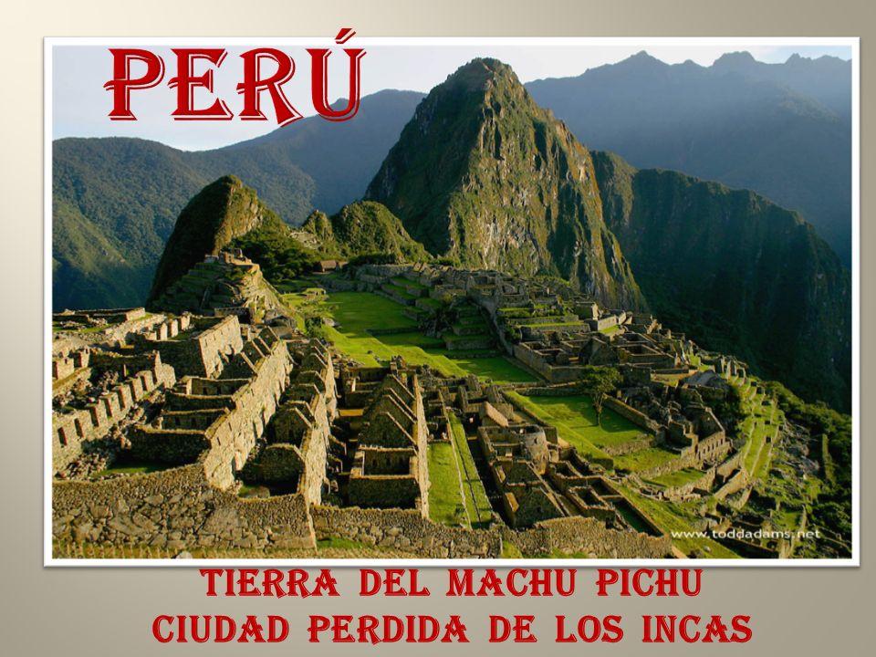 tierra del machu pichU ciudad perdida de los incas