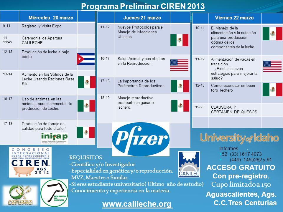9-11: Registro y Visita Expo 11- 11:45 Ceremonia de Apertura CALILECHE 12-13 Producción de leche a bajo costo 13-14 Aumento en los Sólidos de la Leche