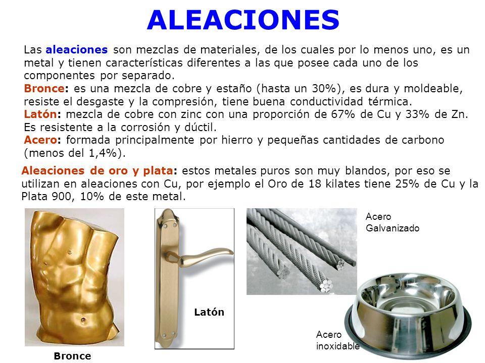 ALEACIONES Las aleaciones son mezclas de materiales, de los cuales por lo menos uno, es un metal y tienen características diferentes a las que posee c