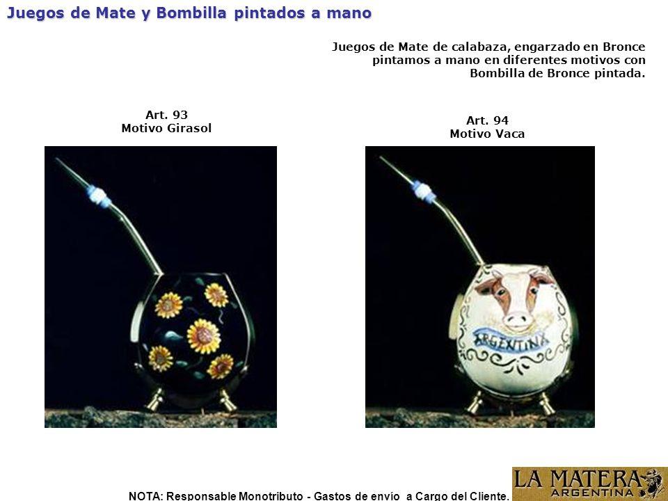 Art. 93 Motivo Girasol Art. 94 Motivo Vaca Juegos de Mate y Bombilla pintados a mano Juegos de Mate de calabaza, engarzado en Bronce pintamos a mano e