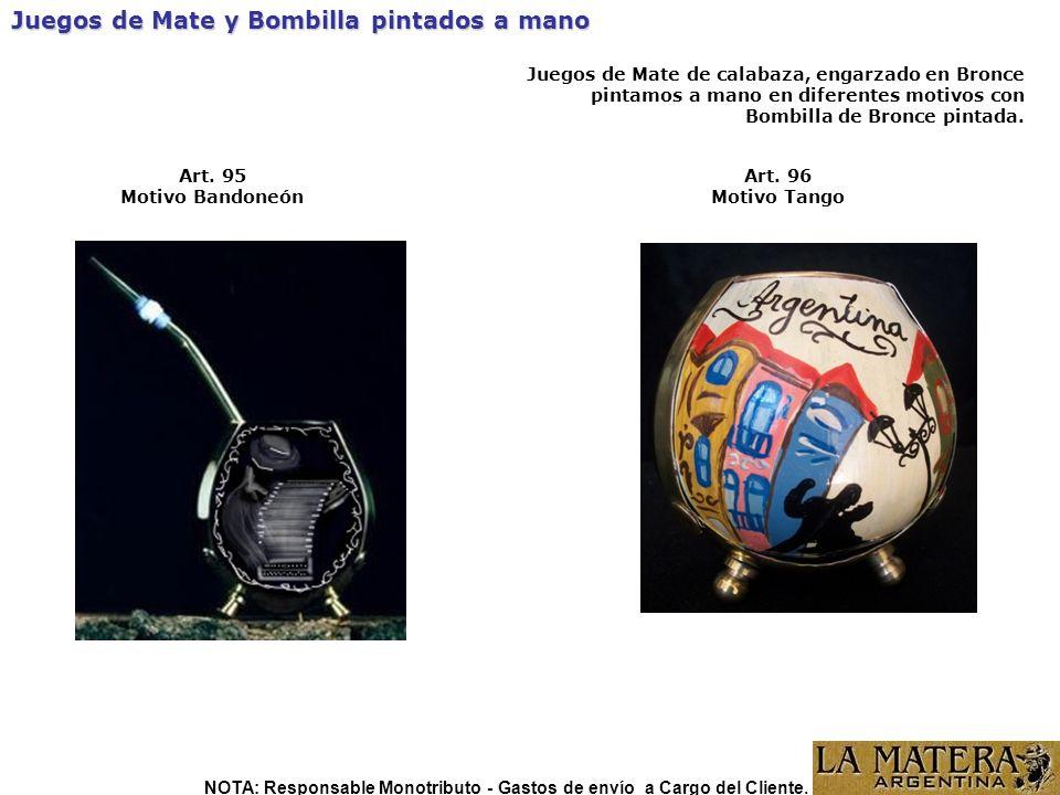 Art. 96 Motivo Tango Juegos de Mate y Bombilla pintados a mano Art. 95 Motivo Bandoneón Juegos de Mate de calabaza, engarzado en Bronce pintamos a man