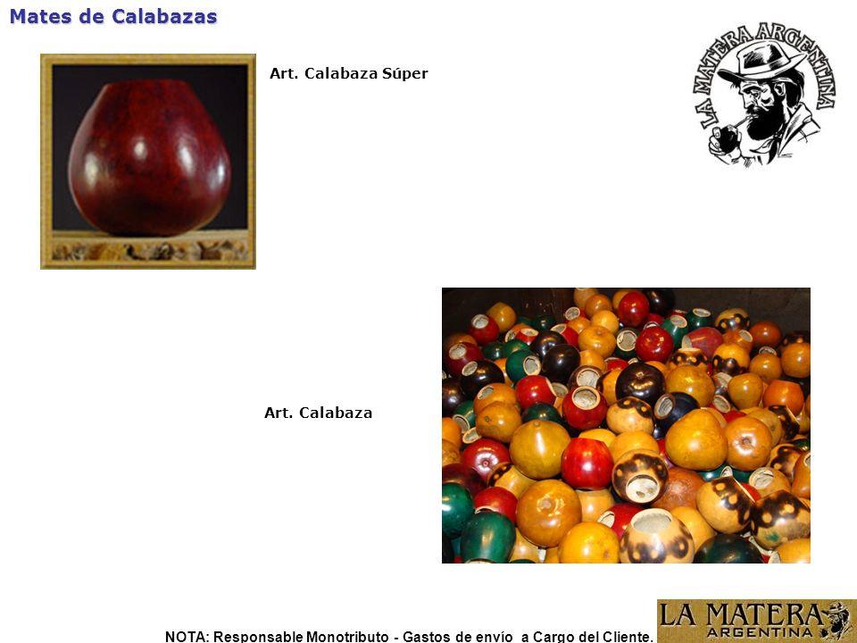 Mates de Calabazas Art. Calabaza Súper Art. Calabaza NOTA: Responsable Monotributo - Gastos de envío a Cargo del Cliente.