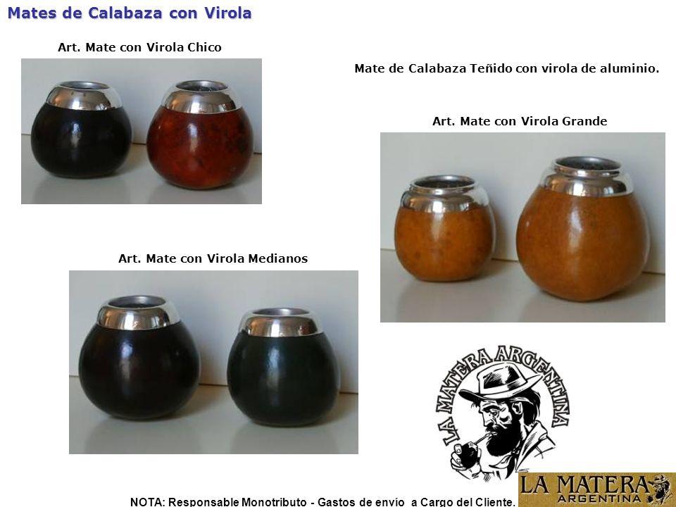 Mates de Calabaza con Virola Mate de Calabaza Teñido con virola de aluminio. Art. Mate con Virola Chico Art. Mate con Virola Medianos Art. Mate con Vi