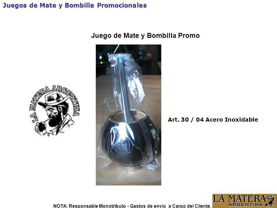 Juegos de Mate y Bombilla Promocionales Art. 30 / 04 Acero Inoxidable Juego de Mate y Bombilla Promo NOTA: Responsable Monotributo - Gastos de envío a