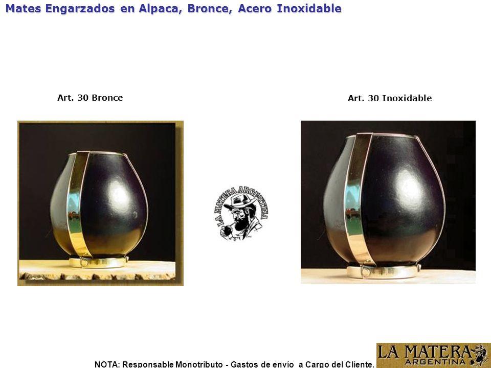 Mates Engarzados en Alpaca, Bronce, Acero Inoxidable Art. 30 Bronce Art. 30 Inoxidable NOTA: Responsable Monotributo - Gastos de envío a Cargo del Cli