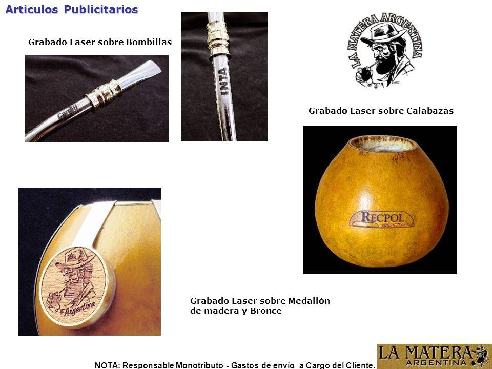 Articulos Publicitarios Grabado Laser sobre Bombillas Grabado Laser sobre Calabazas Grabado Laser sobre Medallón de madera y Bronce NOTA: Responsable Monotributo - Gastos de envío a Cargo del Cliente.