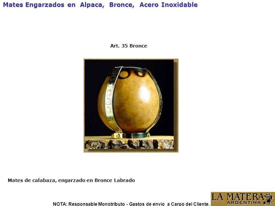 Mates Engarzados en Alpaca, Bronce, Acero Inoxidable Art. 35 Bronce Mates de calabaza, engarzado en Bronce Labrado NOTA: Responsable Monotributo - Gas