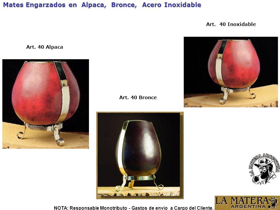 Art. 40 Bronce Mates Engarzados en Alpaca, Bronce, Acero Inoxidable Art. 40 Inoxidable Art. 40 Alpaca NOTA: Responsable Monotributo - Gastos de envío