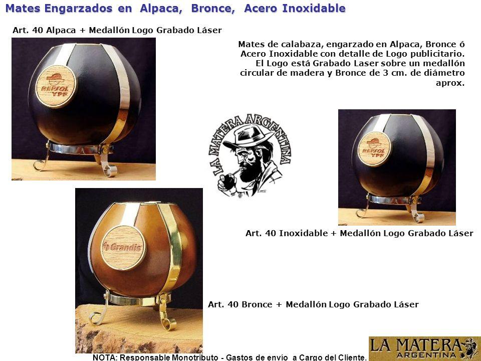 Mates Engarzados en Alpaca, Bronce, Acero Inoxidable Art. 40 Bronce + Medallón Logo Grabado Láser Art. 40 Alpaca + Medallón Logo Grabado Láser Art. 40