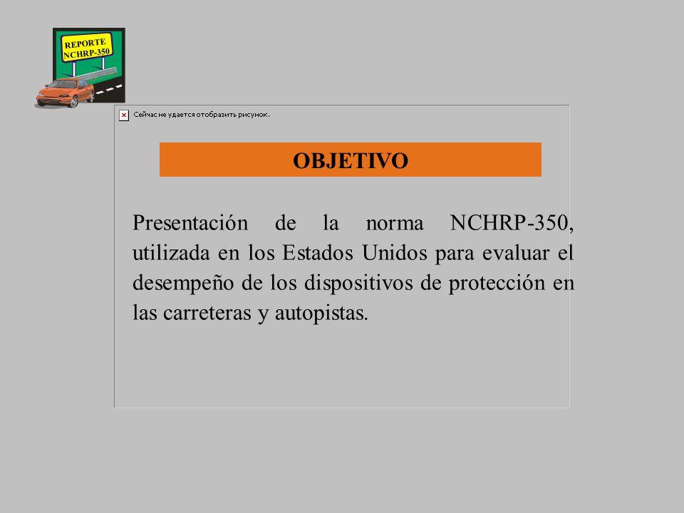 PROCEDIMIENTOS RECOMENDADOS PARA LA EVALUACION DE PROTECCIONES EN LAS CARRETERAS