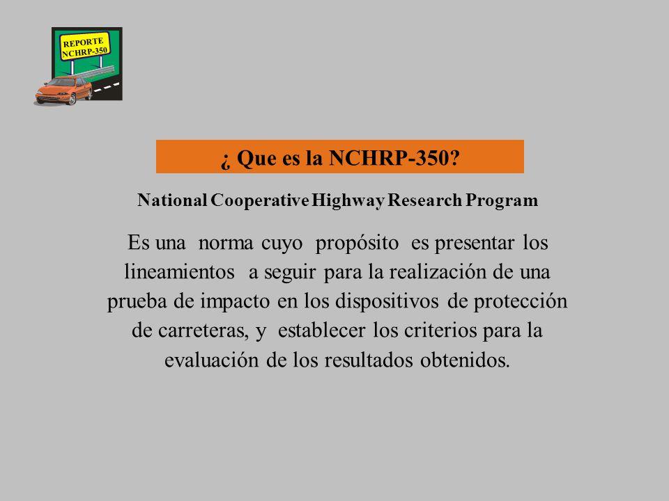 REPORTE NCHRP-350 Presentación de la norma NCHRP-350, utilizada en los Estados Unidos para evaluar el desempeño de los dispositivos de protección en l
