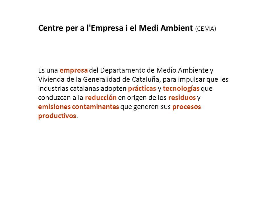 Es una empresa del Departamento de Medio Ambiente y Vivienda de la Generalidad de Cataluña, para impulsar que les industrias catalanas adopten práctic