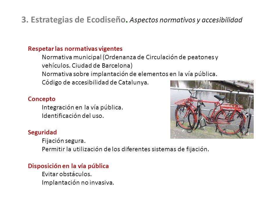 3. Estrategias de Ecodiseño. Aspectos normativos y accesibilidad Respetar las normativas vigentes Normativa municipal (Ordenanza de Circulación de pea