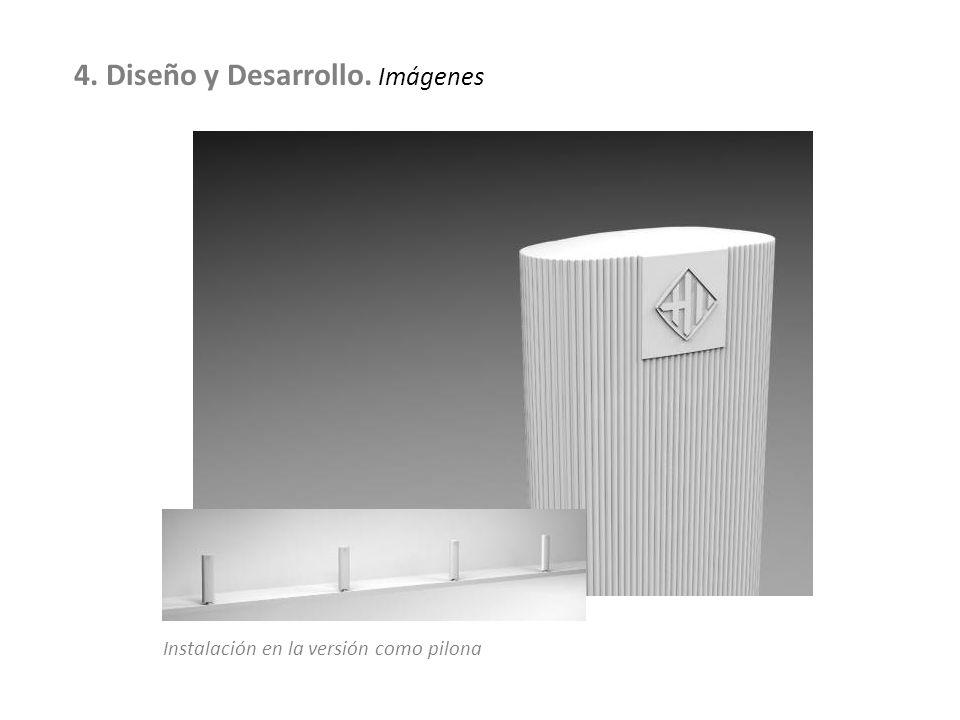 Instalación en la versión como pilona 4. Diseño y Desarrollo. Imágenes