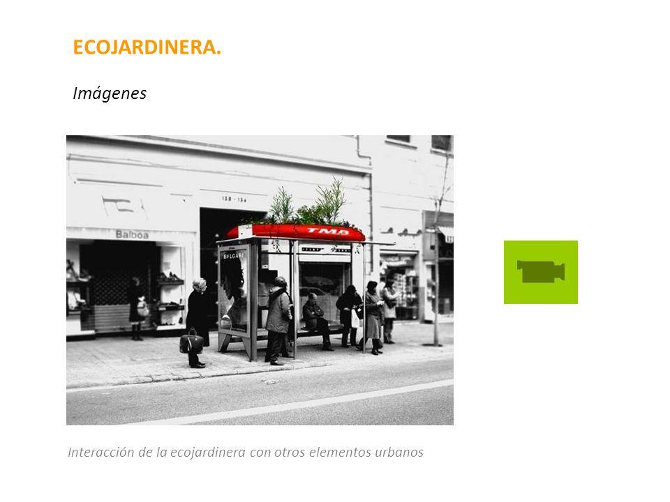 ECOJARDINERA. Imágenes Interacción de la ecojardinera con otros elementos urbanos